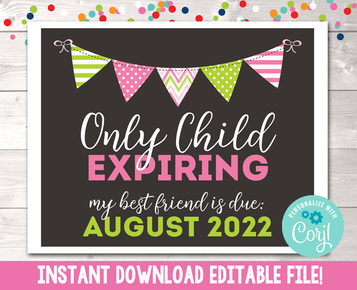 Editable Only Child Expiring Pink Green Pregnancy Reveal Announcement Instant Download