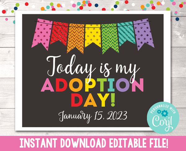 Editable Today is My Adoption Day Photo Prop Sign Printable PDF Rainbow Glitter