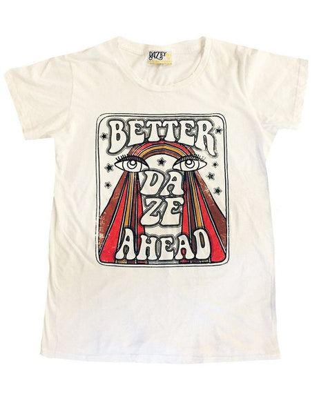 Better Daze Ahead T-Shirt