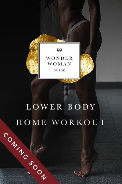 Wonder Woman Lower Body Workout Guide - WonderWomanGuide