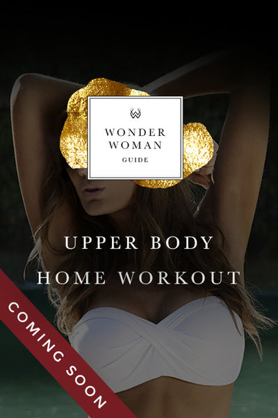 Wonder Woman Upper Body Workout Guide - WonderWomanGuide