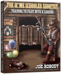 The Homeschooled Shootist: Training to Fight with a Carbine - Books - CNFA Outdoors