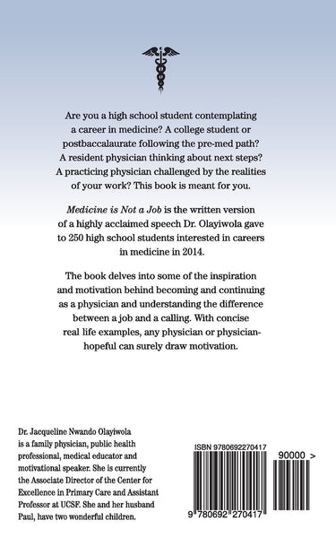 Medicine is Not a Job! The Secret Every Physician and Physician-Hopeful Should Know