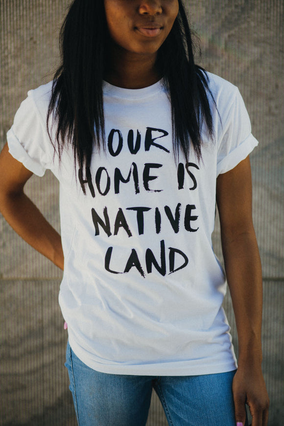 Our Home Is Native Land T-shirt