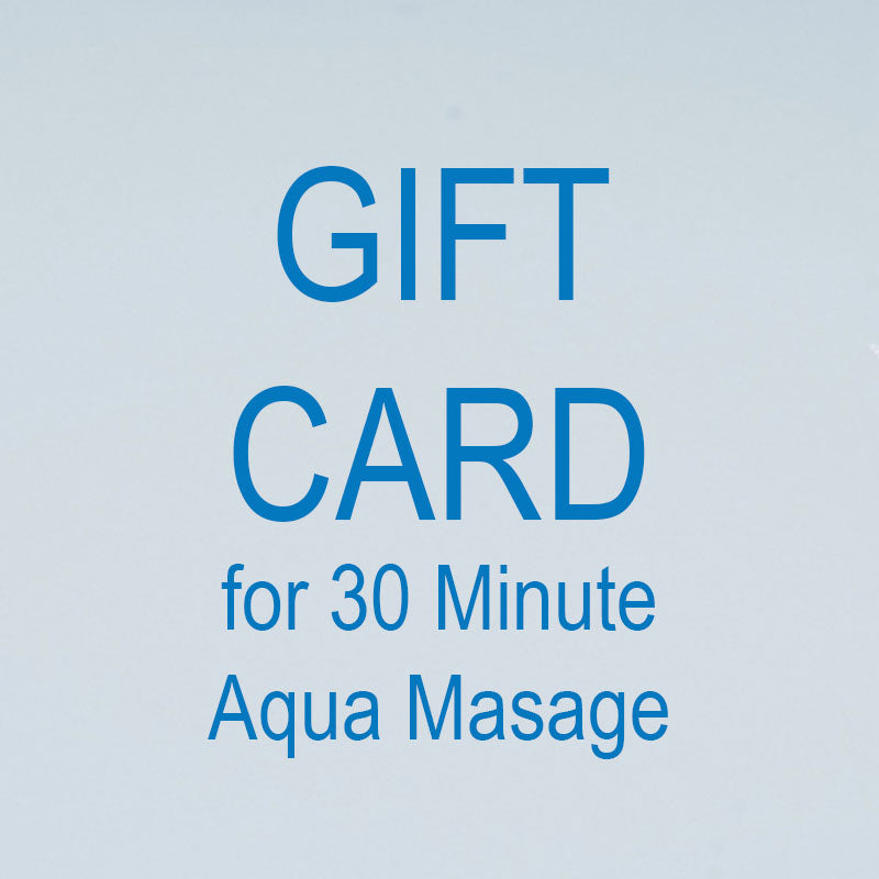 30 Minute Aqua Massage Gift Card