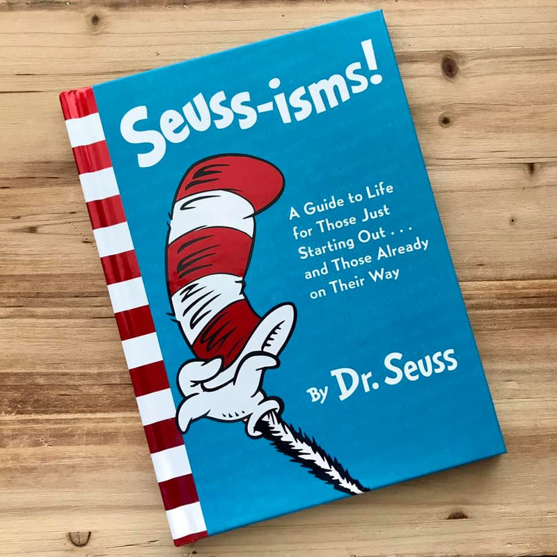 Seuss-isms! is a guidebook to life for those just starting out...and those already on their way!