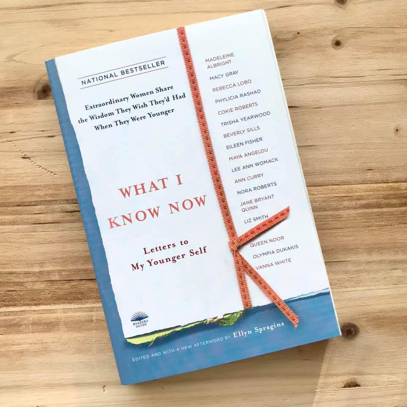 What I Know Now - Letters to My Younger Self