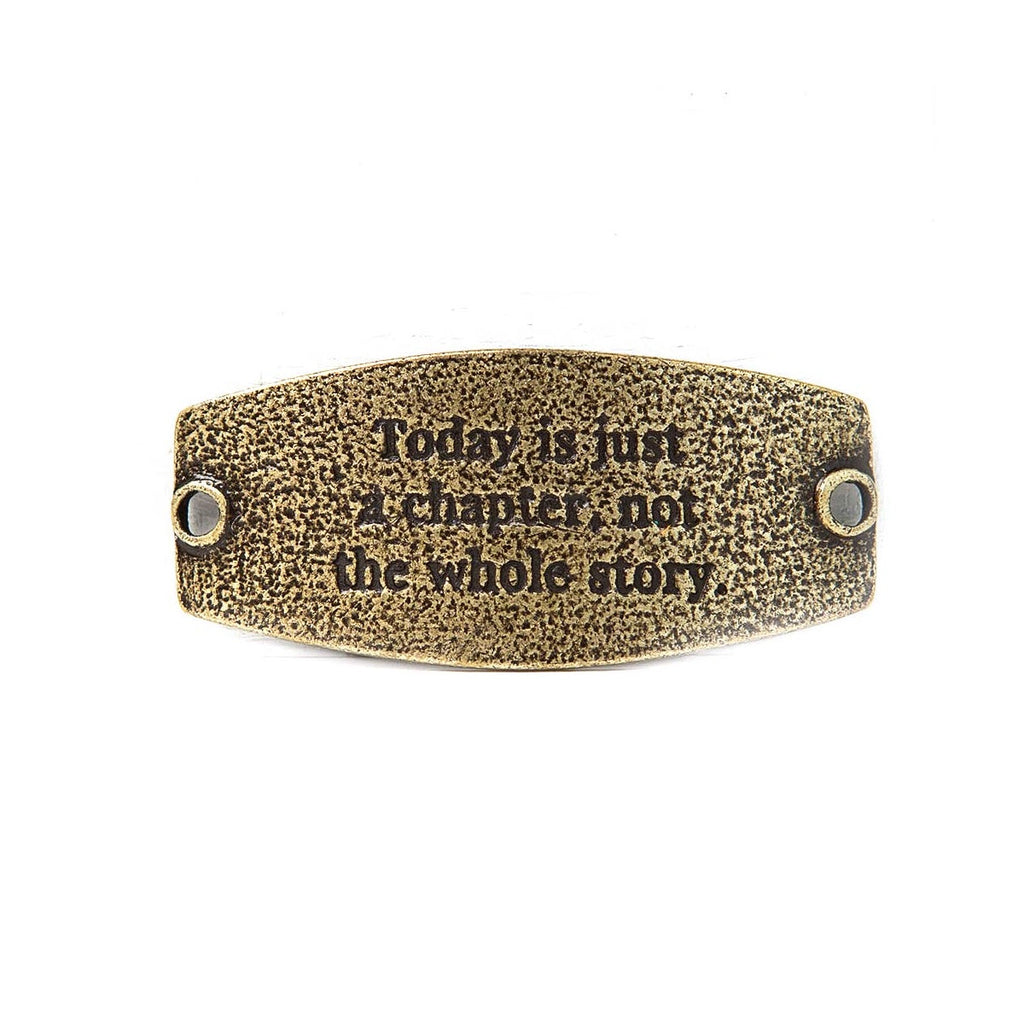 "Vintage brass Lenny & Eva bracelet sentiment that says, ""Today is just a chapter, not the whole story."""