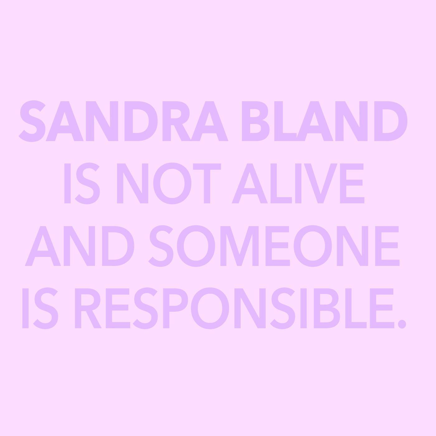 """Sandra Bland Is Not Alive and Someone Is Responsible"" Tote Bag"