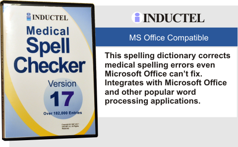 This spelling dictionary corrects medical spelling errors even Microsoft Office can't fix.  Integrates with Microsoft Office and other popular word processing applications.