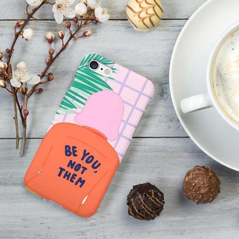 Be You Not Them Design Phone Case