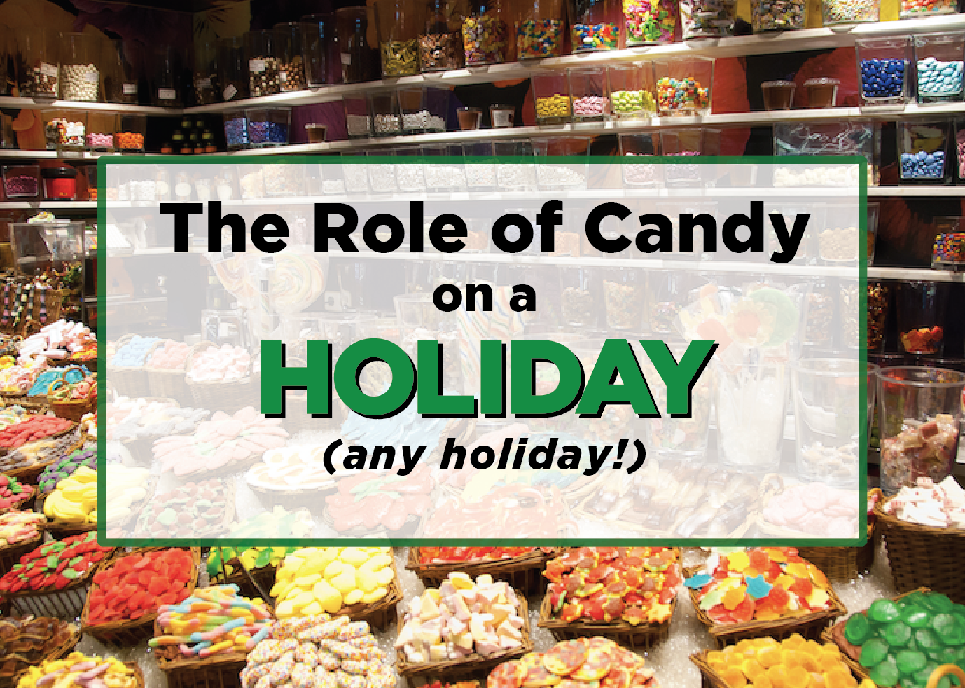 The Role of Candy on a Holiday (Any Holiday)