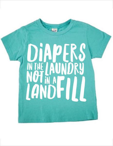 Diapers in the Laundry Not in a Landfill T-Shirt - Caribbean Blue