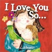 I Love You So... (Board Book)