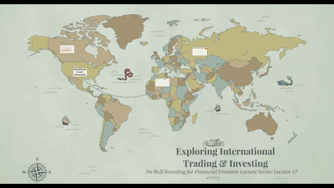 Lecture 17 - Exploring International Trading & Investing (Audio Only)
