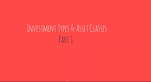 Lecture 2 - Investment Types & Asset Classes Part 1.mp4 (Video Class)