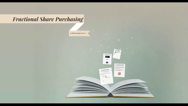 Lecture 10 - Fractional Share Purchasing (Audio Only)