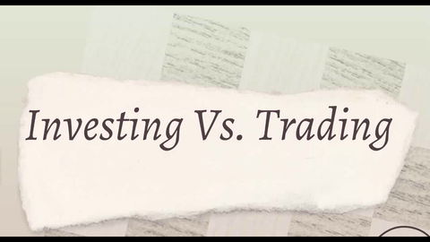 Lecture 5 - Investing vs Trading (Video Class)