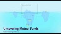 Lecture 12 - Uncovering Mutual Funds (Video Class)