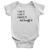 "BABY GIRL ""I see it, I got it"" ONESIE"