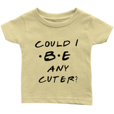 "BABY BOY/GIRL ""Could I be cuter?"" ONESIE"