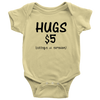 "BABY BOY/GIRL ""Hugs $5, college is expensive"" ONESIE"