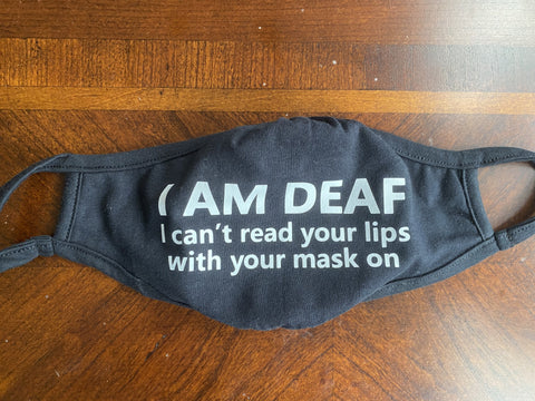 I am Deaf (Cloth Face Mask Adult Size) I can't read lips with Mask on