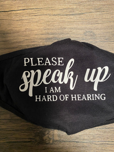 Please Speak up, I Am Hard of Hearing (Cloth Face Mask Adult Size)