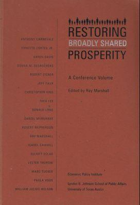 Restoring Broadly Shared Prosperity (A Conference Volume)