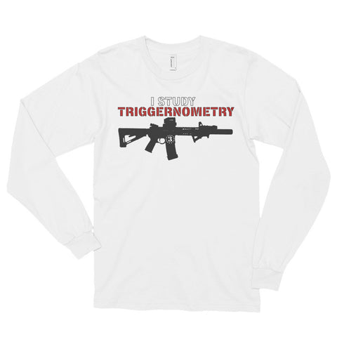 I Study Triggernometry - Long Sleeve USA Made - Founders Republic LLC