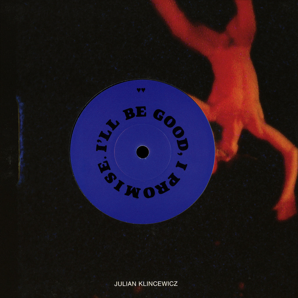 "I'LL BE GOOD, I PROMISE / HOLD TIGHT (SWEET LIGHT) 7"" BY JULIAN KLINCEWICZ"