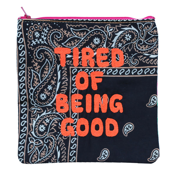Tired of Being Good (Gentle Thrills Collab Pouch)