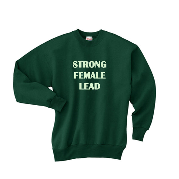 "Strong <br> Female <br> Lead <br> Green <br> <img src=""https://cdn.shopify.com/s/files/1/1435/9366/t/3/assets/realm-lips.png?1053709037421936823"" alt=""lips""><br> Sweatshirt"