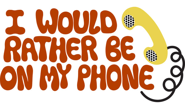 I Would Rather Be On My Phone Sticker