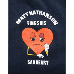 Sings His Sad Heart Tee