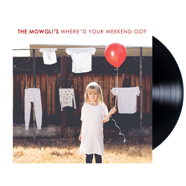 Where'd Your Weekend Go Vinyl