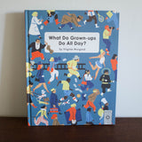 What do Grown Ups Do All Day?  Book