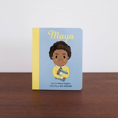Little People, Big Dreams: My First Maya Angelou Board Book