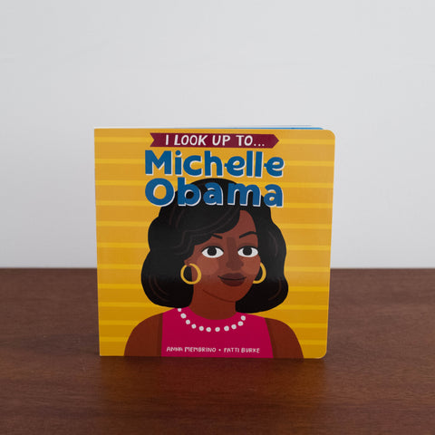 I Look Up To Michelle Obama Book