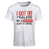 99 Problem but a Grandma Ain't one