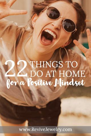 22 things to do at home to stay positive and keep a good mindset