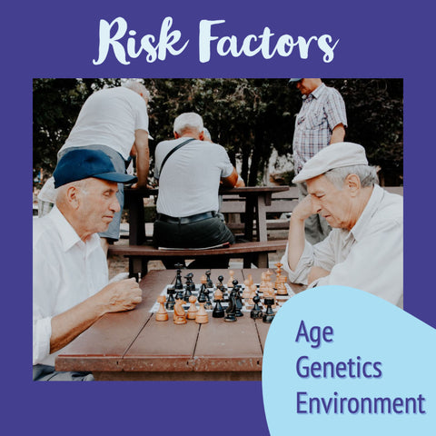 risk factors age genetics environment
