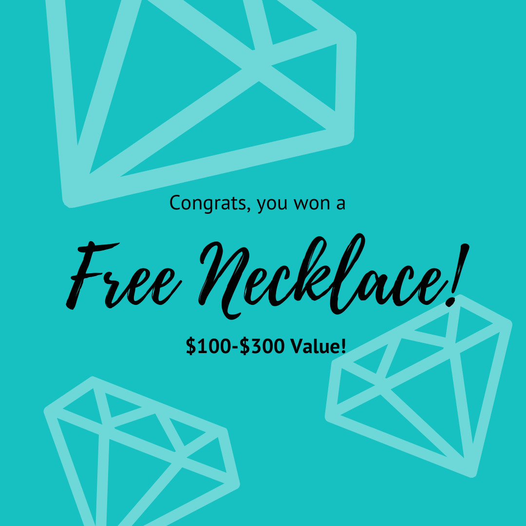 congrats you've won a free necklace $100 to $300 value