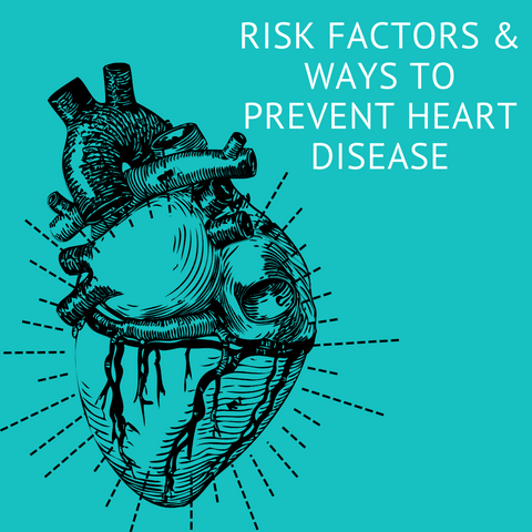 Risk Factors and Ways to Prevent Heart Disease