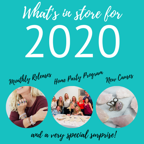 What's in store for 2020, monthly releases, home party program, new causes and a very special surprise