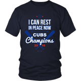 I Can Rest In Peace - Cubs World Series 2016 Limited Edition 010