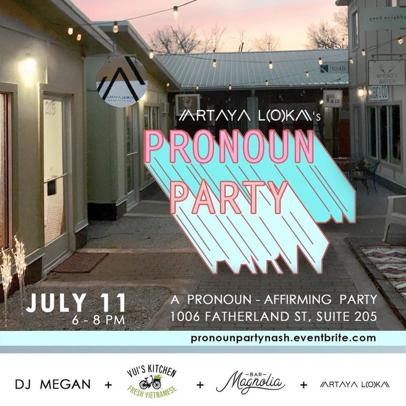 Pronoun Party - July 11th in East Nashville