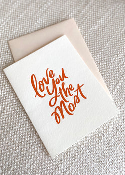 Love You Most - Letterpress Card - house of lolo