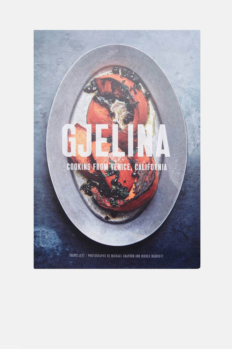 Gjelina Cooking From Venice CA - Book - house of lolo