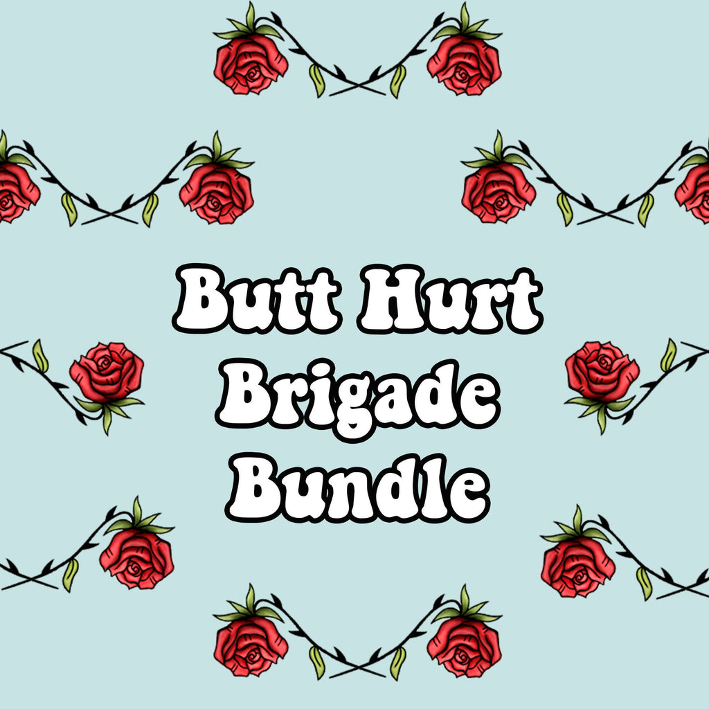 Butt Hurt Brigade Bundle - Patch + Sticker + Button Pin